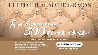 Mensagem Roberto Brasileiro culto Reforma 500 anos IPPA