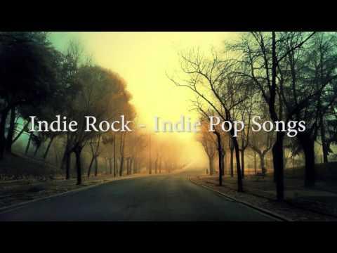 Indie Pop - Alternative Rock - Indie Rock Songs