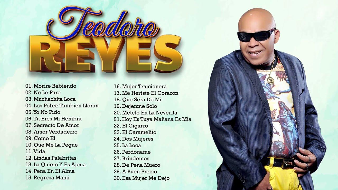 LAS 30 GRANDES CANCIONES DE TEODORO REYES - TEODORO REYES SUS MEJORES CANCIONES