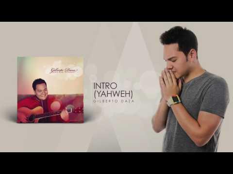 Gilberto Daza - Intro Yahweh (Audio)