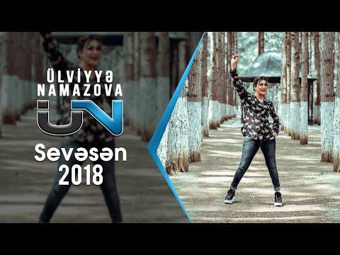 Ülviyyə Namazova - Sevəsən  (Yeni 2018 )