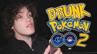 DRUNKÉMON GO 2  - (Playing Pokemon Go Drunk) -  Pokemon Go #3