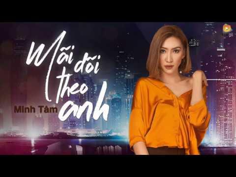 Mãi Dõi Theo Anh - Minh Tâm [Video Lyrics]