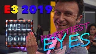 The Prettiest Eyes of E3 2019! - Easy Update
