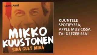 Mikko Kuustonen - Sinä olet minä (Vain elämää 2016)