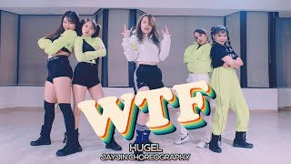 HUGEL ft. Amber van Day - WTF : JayJin Choreography