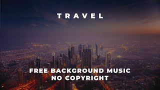 Esteban Orlando - Keep On | Free Background Music For Travel videos