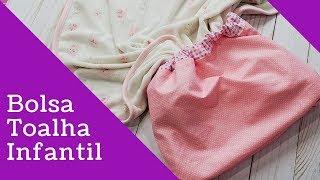 Como Fazer Bolsa Toalha Infantil