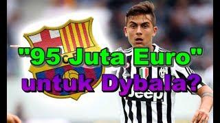 Video MENGEJUTKAN! Bursa Transfer - Juventus Tolak Tawaran 95 Juta Euro Barcelona untuk Dybala download MP3, 3GP, MP4, WEBM, AVI, FLV Agustus 2017