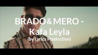 BRADO, MERO - Kafa Leyla (Lyrics)