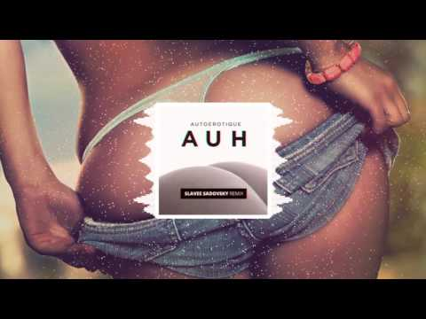 Autoerotique - AUH (Slavee Sadovsky Remix)