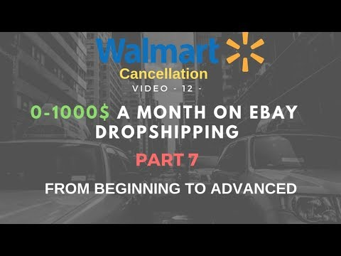 [12] Part 7 - How To Solve Walmart Cancellation With Ebay drop shipping For Internationals