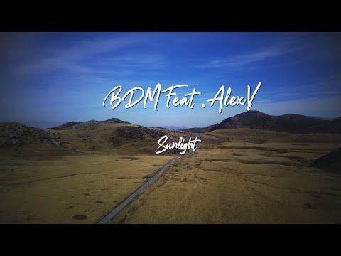 BDM ft. Alex V - Sunlight (Official Video)