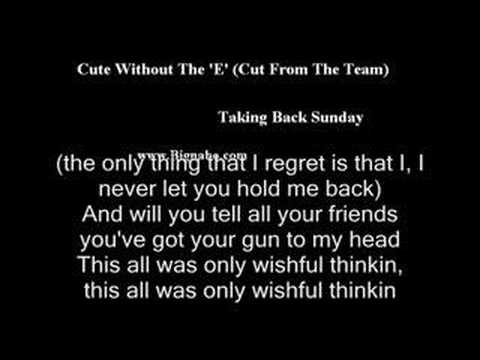 Cute Without The 'E' (Cut From The Team) Taking Back Lyric