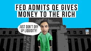 Fed Admits QE Created Asset Bubbles and Gives Money To the Rich!