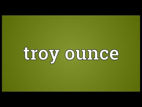 Troy ounce Meaning