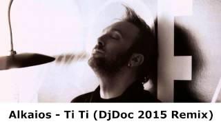 Alkaios - Ti Ti (DjDoc 2015 Remix)