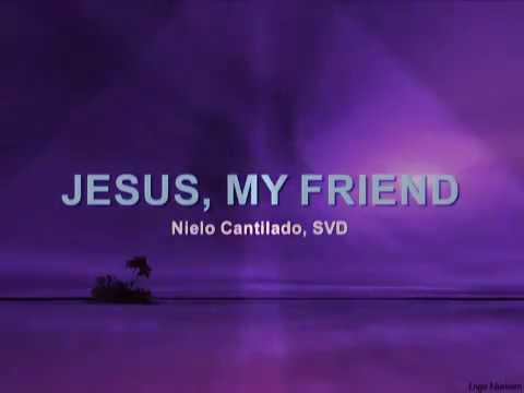 Jesus my friend with lyrics