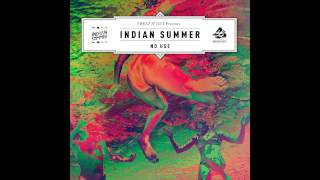Indian Summer - No Use