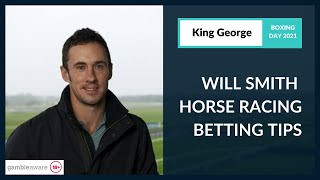 Will Smith Betting Tips - King George VI Chase 2021