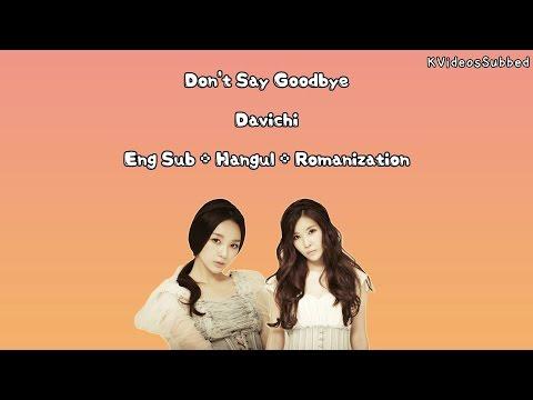 Davichi _ Don't Say Goodbye [Eng Sub + Han + Rom] HD