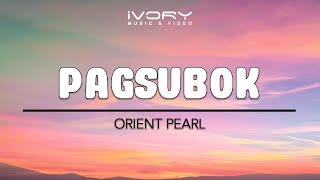 Watch Orient Pearl Pagsubok video