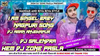 I Am Single Baby Nagpur Mandar Mix By Hem dj Zone X Salendra Dj Zone X Aman Dj Ajirma