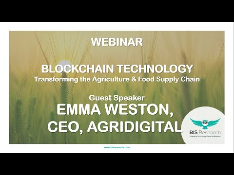 Blockchain Technology Transforming the Agriculture and Food Supply Chain - Webinar