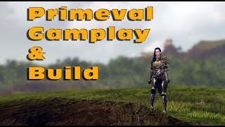 Primeval Build Overview and PvP
