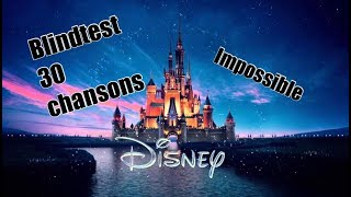 30 chansons Disney  - Blindtest (impossible)