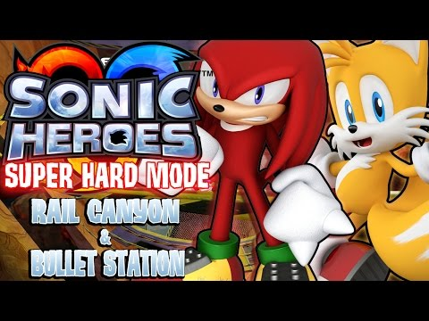 Sonic Heroes - Super Hard Mode (Rail Canyon & Bullet Station) | ULTRANICK24