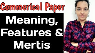 Commercial Paper | Meaning | Features | Merits of Commercial Paper | Source of Business Finance