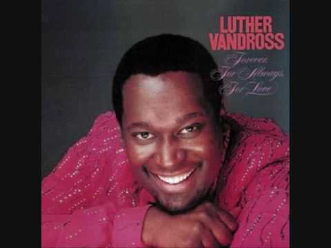 Luther Vandross - Forever, For Always, For Love  1982