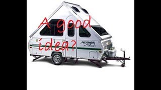 Top 10 reasons you shouldn't buy an Aliner or A Frame RV trailer