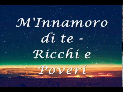 Ricchi e Poveri - M'Innamoro di te (Lyrics) HQ
