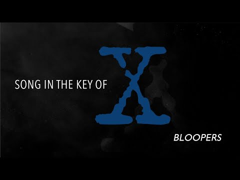 SONG IN THE KEY OF X- The X-Files - Bloopers