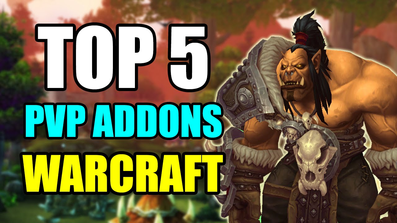 Top 5 Addons for PvP in World of Warcraft - WoW Best Addons for Arena and  Battlegrounds [WoD 6 2]