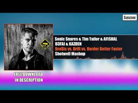 Sonic Snares & Tim Tailor & AFISHAL - BroSis vs. Drift vs. Harder Better Faster (Shotwell Mashup)