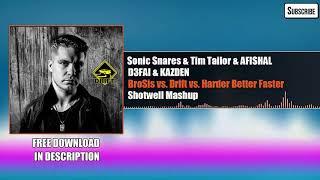 Sonic Snares & Tim Tailor & AFISHAL - BroSis vs. Drift vs. Harder Better Faster (Shotwell Mashup) Mp3