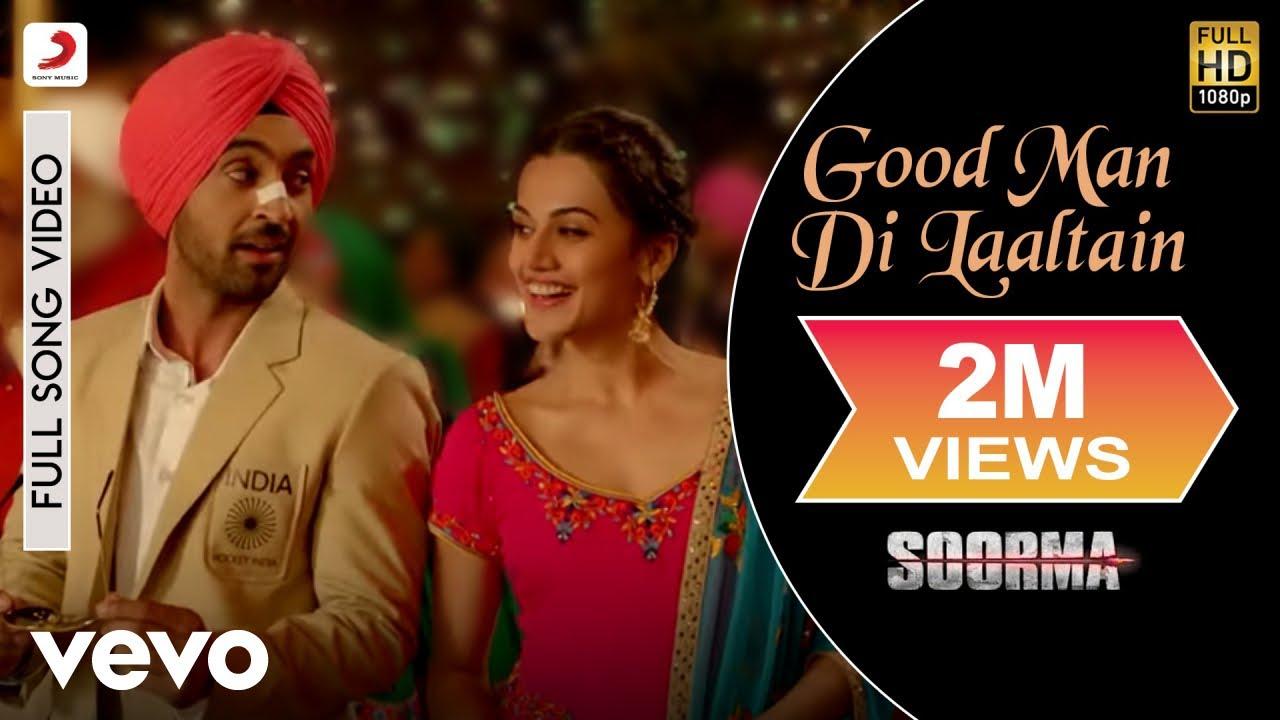 Good Man Di Laaltain - Extended Cut| Soorma | Diljit | Taapsee | Shankar Ehsaan Loy #1