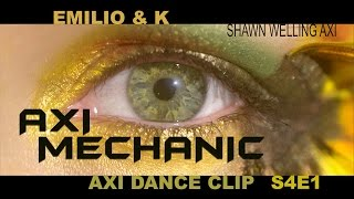 AXI S4 E1 (EMILIO & YELLOW BUG  / THE MECHANIC / DANCE CLIP ONLY) Director: @ShawnWellingAXI