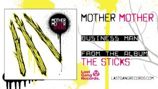 Mother Mother - Business Man
