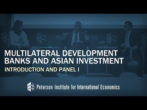Conference on Multilateral Development Banks and Asian Investment: Introduction and Panel I