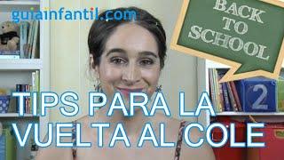 Consejos para la vuelta al colegio - Vídeos para padres