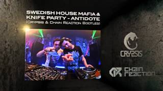 Swedish House Mafia & Knife Party - Antidote (Crypsis & Chain Reaction Bootleg)