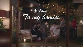 Arashi | To my homies Piano Cover : ??? To my homies ??? ??