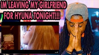 [MV] HyunA(현아) _ Lip & Hip | I'M LEAVING MY GIRLFRIEND FOR HYUNA TONIGHT | REACTION!!!