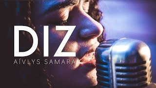 Diz | Aívlys Samara (Cover Gabriela Rocha - You Say)