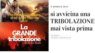 SI AVVICINA UNA TRIBOLAZIONE MAI VISTA PRIMA - ENOCH 9 1 2016