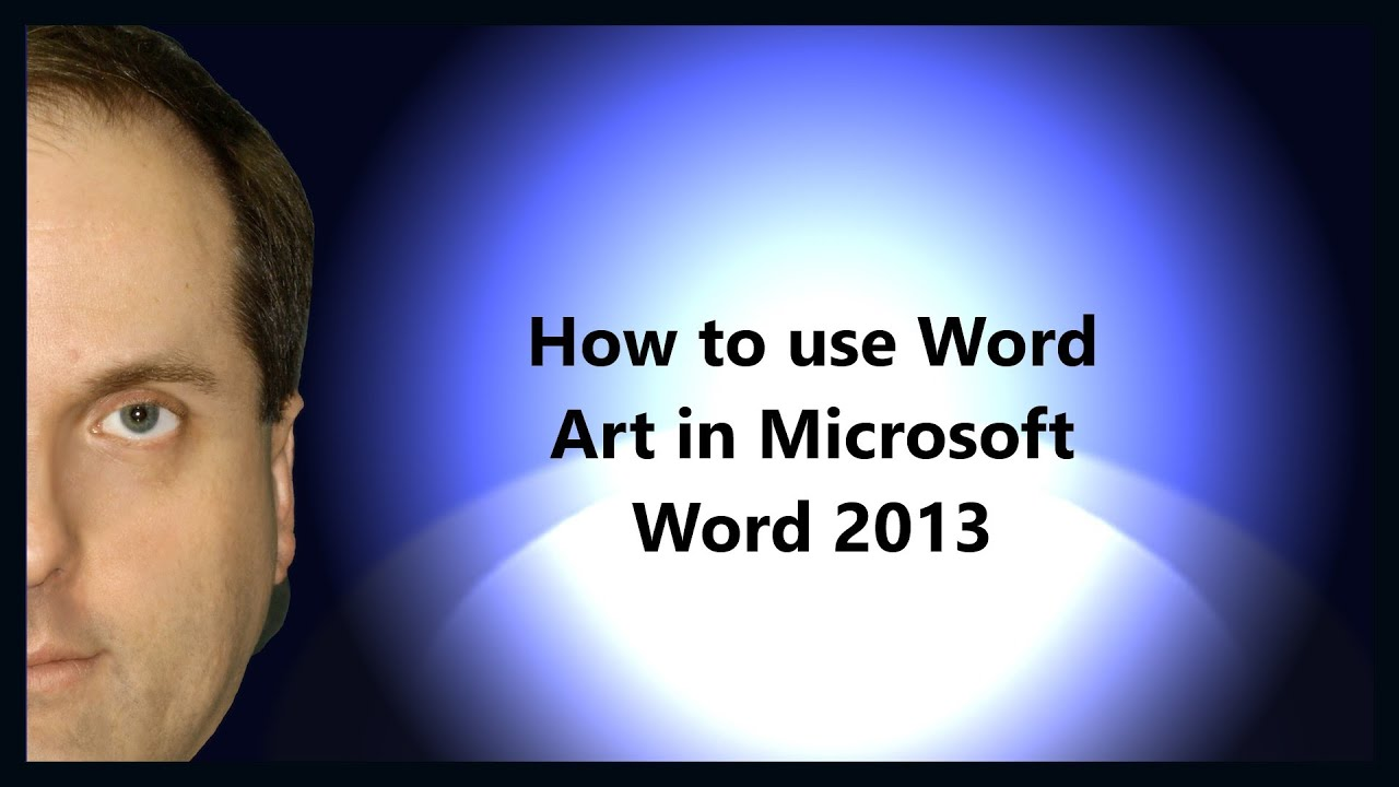 How To Use Word Art In Microsoft 2013